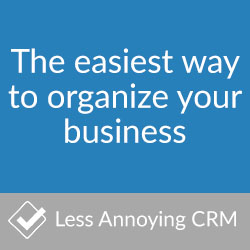Less Annoying Customer Relationship Management